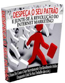 Despeça seu patrão e viva do Marketing Digital