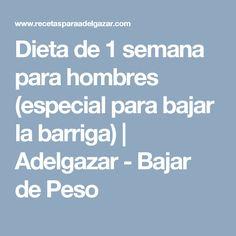 Dieta de 1 semana para hombres (especial para bajar la barriga) | Adelgazar - Bajar de Peso
