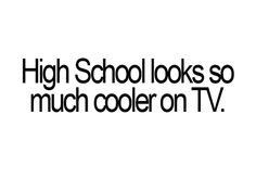 cool, funny, high school, quote - inspiring picture on Favim.com on we heart it / visual bookmark #47919369