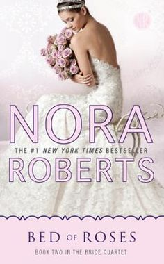 Bed of Roses by Nora Roberts, Click to Start Reading eBook, #1 New York Times bestselling author Nora Roberts cordially invites you to meet childhood friends Par