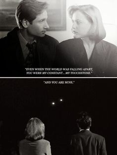 "Quotes X Files Magnificent I Could Swear She Said ""and You Were Mine"" And It Seems To Make"