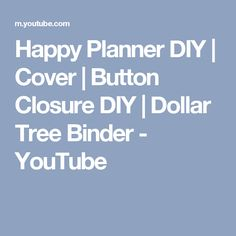 Happy Planner DIY | Cover | Button Closure DIY | Dollar Tree Binder - YouTube
