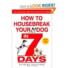 How to Housebreak Your Dog in 7 Days (Revised) --- http://www.amazon.com/How-Housebreak-Your-Days-Revised/dp/0553382896/?tag=hotomamoon0d8-20