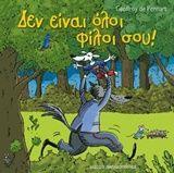 Δεν είναι όλοι φίλοι σου - Pennart Geoffroy de | Public βιβλία