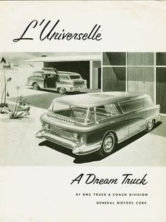1955 GMC L'Universelle Concept Truck. Touches of Nomad, Caddy bumperettes ... what a great machine.