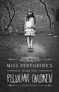 "Miss Peregrine's Home for Peculiar Children - On my ""need to read"" list"