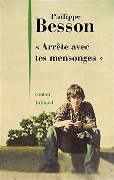 """Amazon.fr - """" Arrête avec tes mensonges """" - Philippe BESSON - Livres"""