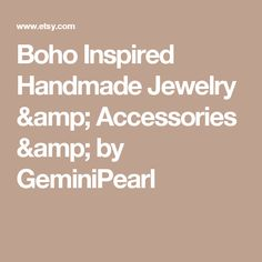 Boho Inspired Handmade Jewelry & Accessories & by GeminiPearl