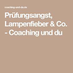 Prüfungsangst, Lampenfieber & Co. - Coaching und du