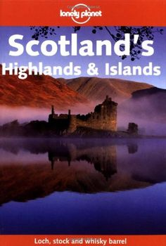 Lonely Planet Scotland's Highlands and Islands (Lonely Planet Scotland's Highlands & Islands) « LibraryUserGroup.com – The Library of Library User Group