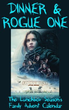 Family Advent Calendar : Dinner and Rogue One, A Star Wars Story