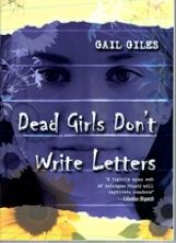 Dead Girls Don't Write Letters  by Gail Giles. Good suspense, quick read, but I still don't understand the ending!