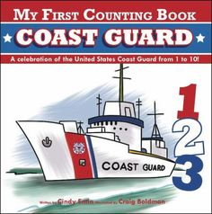 My First Counting Book: Coast Guard, by Cindy Entin. (Applesauce Press, an imprint of Cider Mill Press Book Publishers LLC, 2014)Invites young readers to learn the numbers one through ten by counting the vehicles, equipment, medals, and uniforms of the United States Coast Guard.