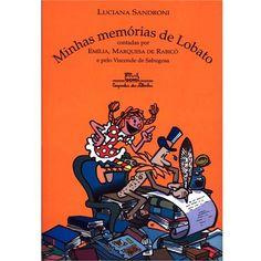 Livro - Minhas Memórias de Lobato: Contadas por Emília, Marquesa de Rabicó e Pelo Visconde de Sabugosa