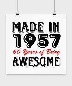 Made in 1957 60 Years of Being Awesome Poster