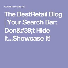 The BestRetail Blog | Your Search Bar: Don't Hide It...Showcase It!