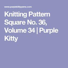 Knitting Pattern Square No. 36, Volume 34 | Purple Kitty