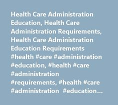 Health Care Administration Education, Health Care Administration Requirements, Health Care Administration Education Requirements #health #care #administration #education, #health #care #administration #requirements, #health #care #administration #education #requirements http://new-york.nef2.com/health-care-administration-education-health-care-administration-requirements-health-care-administration-education-requirements-health-care-administration-education-health-care-administration/  #…