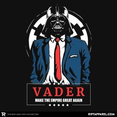 """Vader Trump"" by studioyumie Make the Empire Great Again Trump Wall, Day Of The Shirt, Dark Side, The Darkest, Pop Culture, Empire, Darth Vader, Art Prints, Artist"