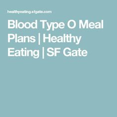 Blood Type O Meal Plans   Healthy Eating   SF Gate