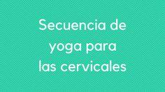 Secuencia de yoga para las cervicales