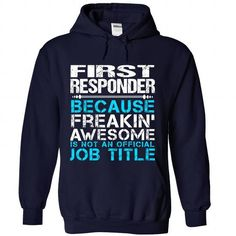 First Responder - #comfy sweatshirt #brown sweater. WANT => https://www.sunfrog.com/Funny/First-Responder-4860-NavyBlue-Hoodie.html?68278