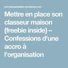 Mettre en place son classeur maison {freebie inside} – Confessions d'une accro à l'organisation