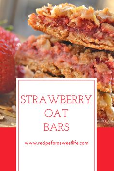 Strawberry Oat Bars | Recipe For a Sweet Life