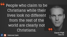 """Good challenge for ourselves . does my life reflect Jesus? """"People who claim to be Christians while their lives look no different from the rest of the world are clearly not Christians. Biblical Quotes, Spiritual Quotes, Faith Quotes, Bible Quotes, Me Quotes, Scripture Verses, Positive Quotes, Christian Life, Christian Quotes"""