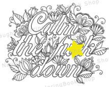 Calm the fu*k down, Swear Words, Printable Coloring Pages, Swear Word Coloring…