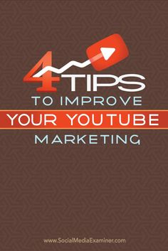 cool 4 Tips to Improve Your YouTube Marketing : Social Media Examiner Social media Social Media Marketing