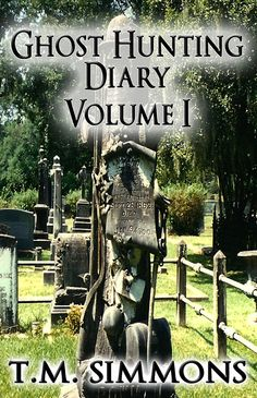 Ghost Hunting Diary Volume I - Free