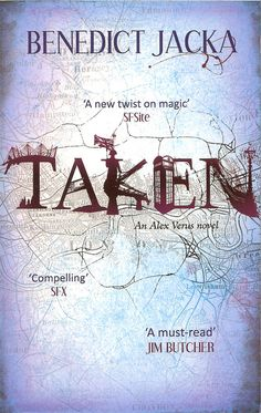 Taken by Benedict Jacka is the first Alex Verus urban fantasy book.