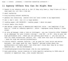 11 types of marketing services you can offer as an online agency Find 3 things from this list that you would LOVE to do, and then start doing them. I love the clarity consult, email/relationship marketing and traditional business consulting…and could do these all day for free if money wasn't a thing. ( i just …