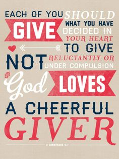 cheerful giver....one o my memory verses! but i memorized it in the KJV bible. :)