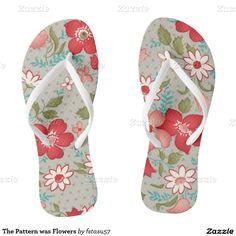 The Pattern was Flowers Flip Flops