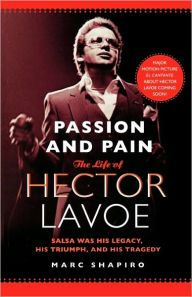 From the poverty-stricken streets of Ponce, Puerto Rico to the vibrant barrios of New York City, HECTOR LAVOE became the singer of all singers, and the...