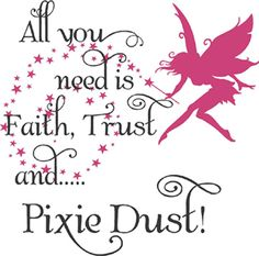 Quotes - All you need is Faith, Trust and Pixie Dust! Fairy Dust, Fairy Land, Fairy Tales, Winx Club, Kelsey Rose, Fairy Quotes, Think Happy Thoughts, Daily Thoughts, Funny Thoughts