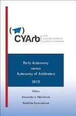 Party autonomy versus autonomy of arbitrators / ed. Aleksander J. Bělohlávek, Naděžda Rozehnalová. -- Huntington :  Juris,  2012.