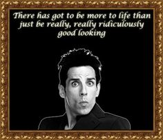 Zoolander Quotes Brilliant Bestmovieever#mermanlife #zoolanderismyhomeboy  ♡Extra