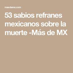 53 sabios refranes mexicanos sobre la muerte -Más de MX