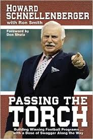 Passing The Torch By Howard Schnellenberger - He is the man who started it all!