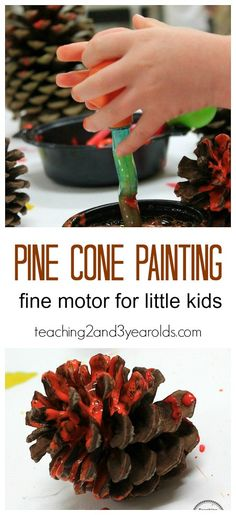 Pine Cone Activity that Strengthens Fine Motor Skills Pine cone painting - a fun fine motor activity for fall for toddlers and preschoolers - Teaching 2 and 3 Year Olds Fall Activities For Toddlers, Lesson Plans For Toddlers, Fall Preschool, Thanksgiving Activities, Fall Crafts For Kids, Fall Art For Toddlers, Toddler Preschool, Preschool Activities, Fall Crafts For Preschoolers