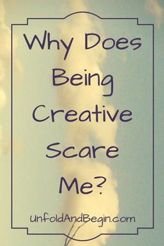Why does being creative scare me?  Because I'm sha…