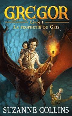 Gregor, T1 : La prophétie du Gris (Suzanne Collins) => T1 jusqu'au T5