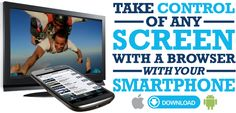take control of any screen with your smartphone.  Download