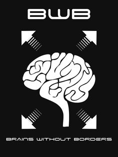 """Brains Without Borders"" by Samuel Sheats on Redbubble. The only limits on the human mind are those it imposes upon itself. #brain #intelligence #creativity #genius #selfactualization #mensa"