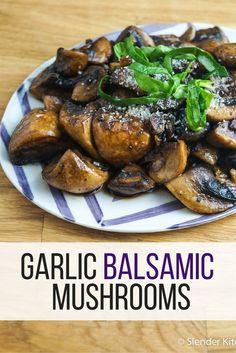 Garlic Balsamic Mushrooms - Slender Kitchen