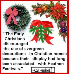 Early Christians didn't celebrate Christmas at all. Not until they recruited pagans, and stole their holiday celebrations.