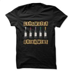 Save Water Drink Wine Funny Great Shirt - #custom sweatshirts #retro t shirts. I WANT THIS => https://www.sunfrog.com/Funny/Save-Water-Drink-Wine-Funny-Great-Shirt.html?60505